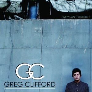 Greg Clifford – Why Can't You See?