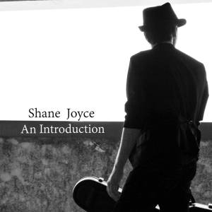 Shane Joyce – An Introduction