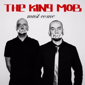 The King Mob – Must Come