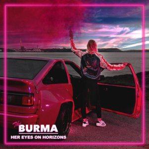 The Burma – Her Eyes On Horizons