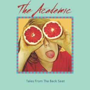 The Academic – Tales From The Backseat