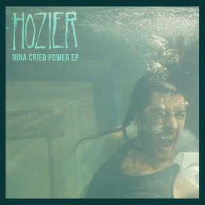 Hozier – Nina Cried Power EP