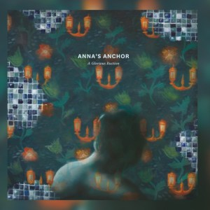 Anna's Anchor – A Glorious Ruction