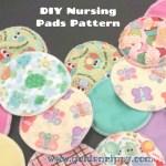Free DIY Nursing Pads Pattern