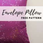 How to Sew an Envelope Pillow- Free Pattern
