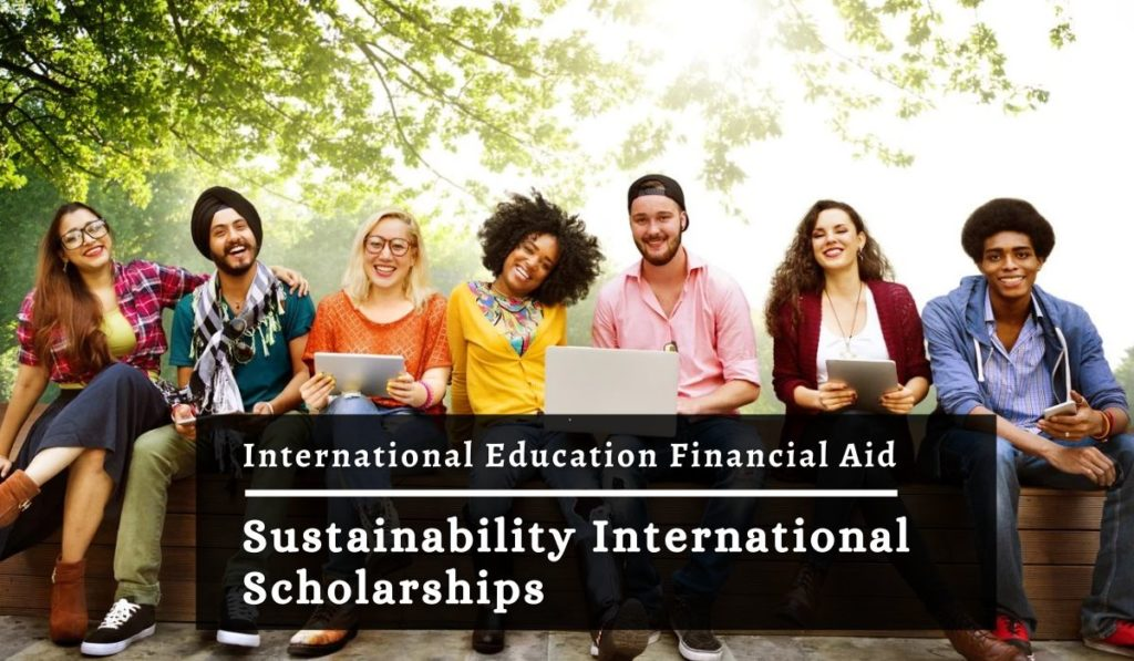 IEFA Sustainability Scholarships for International Students in US, 2021