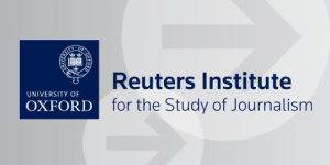 Oxford/Reuters Institute Journalism Fellowships 2021 for Journalists in African & Developing Countries