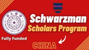 Schwarzman Scholars Program 2022 (Application Process)