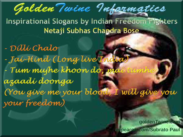 Freedom Slogans by Netaji Subhas Chandra Bose