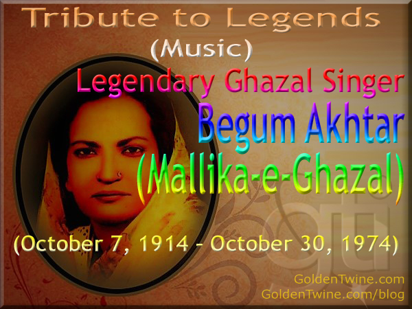Tribute to Legends (Music) - Ghazal Singer Begum Akhtar