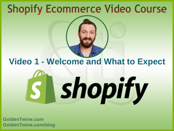 Shopify Ecommerce Video 1 - What to Expect