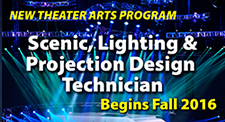 New Theater Arts Program: Scenic Lighting & Projection Design Tech begins fall 2016