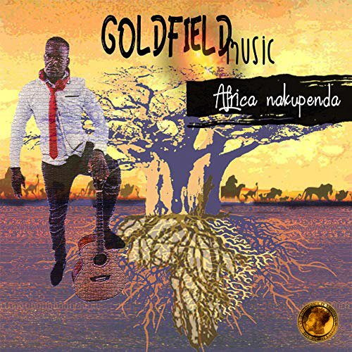 Goldfield Music - AFRICA NAKUPENDA - MP3 download - BUY NOW