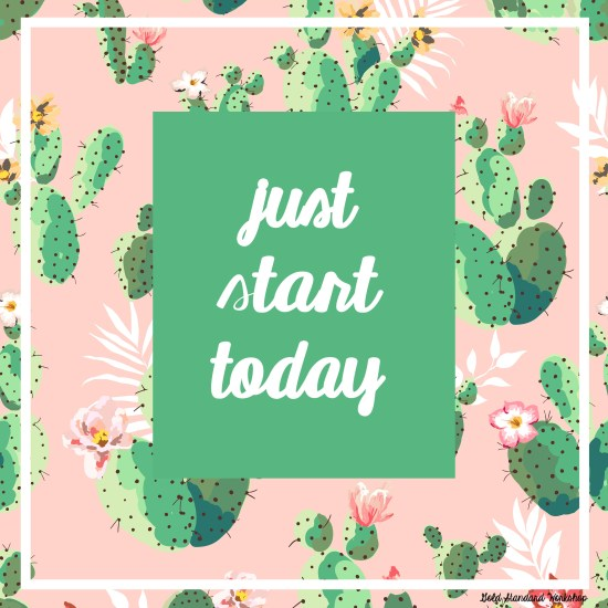 Free Printable Just Start Today