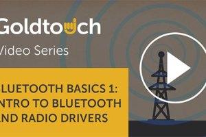 Bluetooth Basics 1: Intro to Bluetooth and Radio Drivers