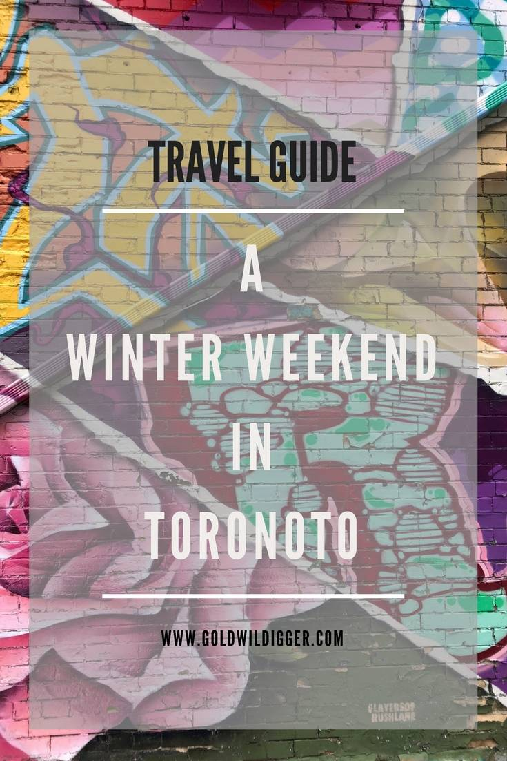 Travel Guide: A Winter Weekend in Toronto