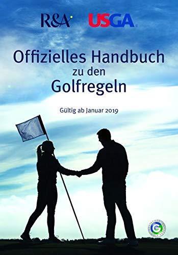 Offizielles Handbuch zu den Golfregeln: Gültig ab Januar 2019 - 1