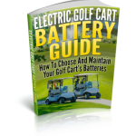 The Electric Golf Cart Battery Guide for golf cart battery maintenance