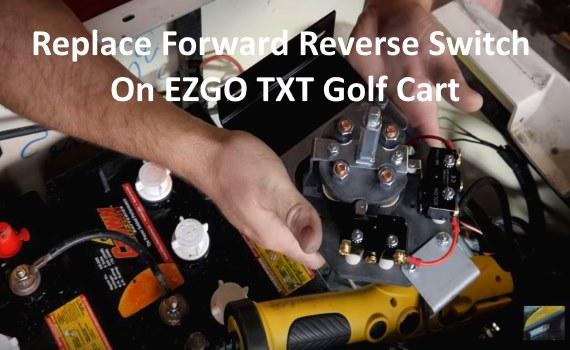 replace forward reverse switch on ezgo txt golf cart repair