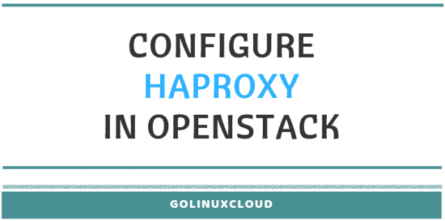 How to configure HAProxy in Openstack (High Availability)