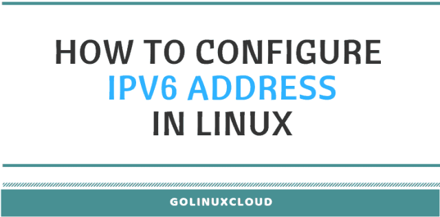 How-to-configure-ipv6-address-linux