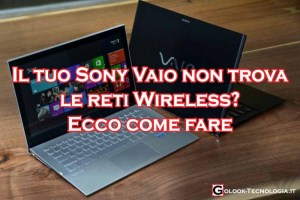 Sony Vaio non trova vede reti wireless
