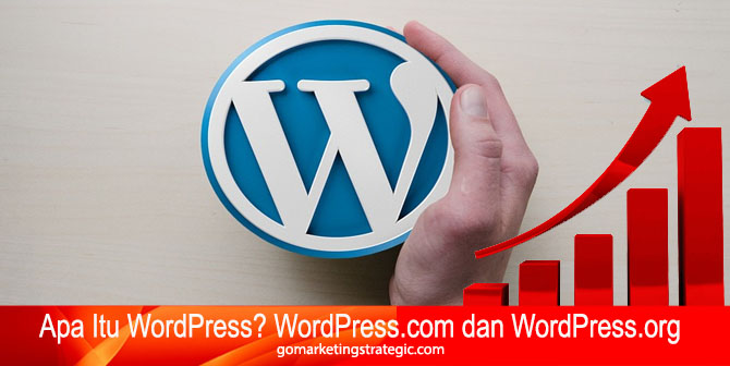 Pengertian Apa Itu WordPress WordPress com dan WordPress org