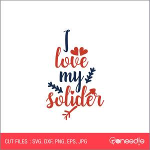 Memorial Day Cut File - I Love My Soldier