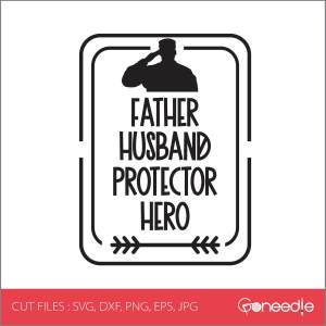 Father's Day Cut File - Father Husband Protector Hero