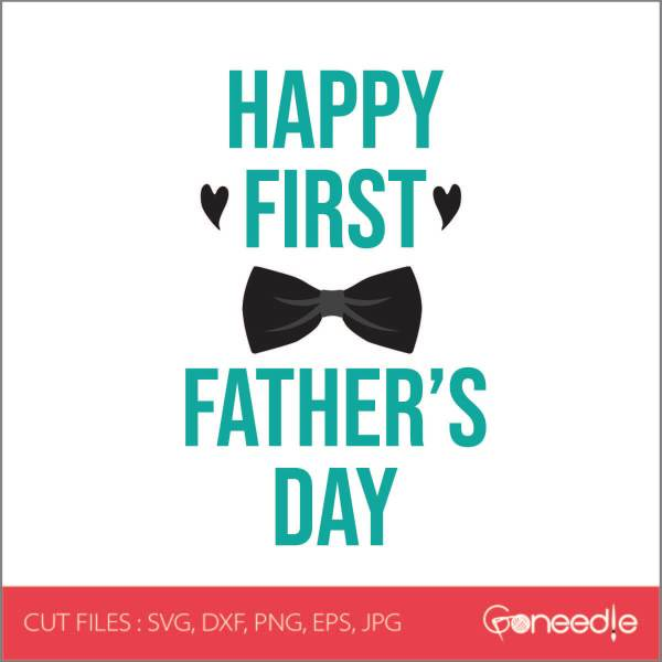 Free Father S Day Svg Cut File Happy First Father S Day SVG, PNG, EPS DXF File