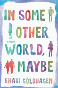 Giveaway! In Some Other World, Maybe by Shari Goldhagen