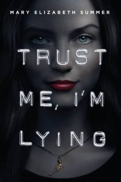 Review: Trust Me, I'm Lying by Mary Elizabeth Summer