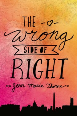 Review: The Wrong Side of Right by Jenn Marie Thorne