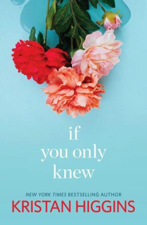 If You Only Knew by Kristan Higgins | Review + Excerpt!