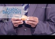 Arabic for Beginners – Eps 11 – Bahasa Arab untuk Pemula