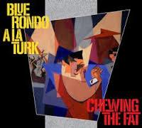 Blue Rondo A La Turk – Chewing The Fat