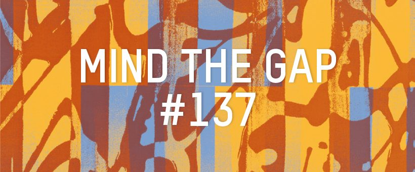 Mind The Gap #137
