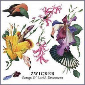 Zwicker - Songs Of Lucid Dreamers