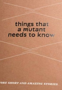 Reinaldo Laddaga - Things That A Mutant Needs To Know