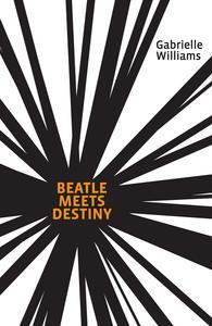 Beatle Meets Destiny, Gabrielle Williams, Book Cover, Black and white,
