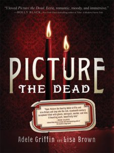 Picture The Dead Adele Griffin Lisa Brown Book Cover