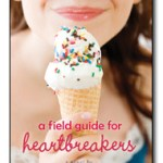 A Field Guide For Heartbreakers, Kristen Tracy, Book Cover, Ice Cream