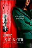 Some Girls Are Courtney Summers Book Cover
