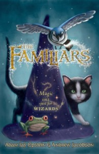 The Familiars by Adam Jay Epstein and Andrew Jacobson Book Cover
