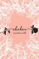 Choker, Elizabeth Woods, Book Cover