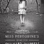 Miss Peregrine's Home For Peculiar Children by Ransom Riggs Book Cover