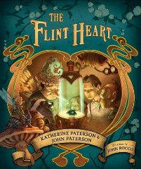 The Flint Heart by Katherine Paterson and John Paterson illustrated by John Rocco Book Cover