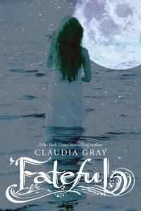 Fateful, Claudia Gray, Book Cover