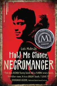 Hold Me Closer Necromancer, Lish McBride, Morris Award, Book Cover, crow,