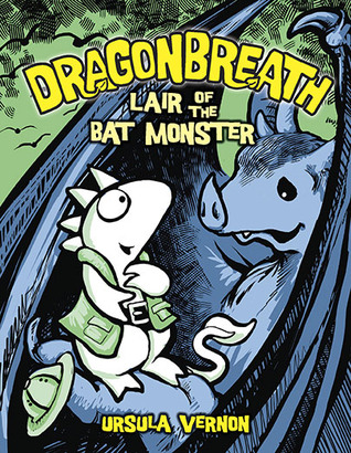 Dragonbreath, Lair Of The Bat Monster, Book Cover, Ursula Vernon,